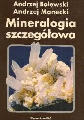 Okładka książki Mineralogia szczegółowa Andrzej Bolewski,Andrzej Manecki