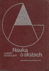 Okładka książki Nauka o złożach Hubert Gruszczyk