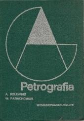 Okładka książki Petrografia Andrzej Bolewski,Włodzimierz Parachoniak