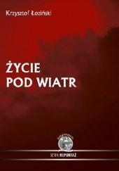 Okładka książki Życie pod wiatr Krzysztof Łoziński