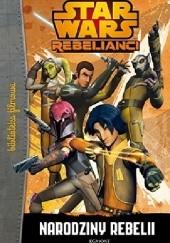 Okładka książki Star Wars: Rebelianci. Narodziny rebelii
