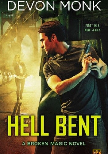 Okładka książki Hell Bent Devon Monk