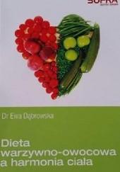Okładka książki Dieta warzywno-owocowa a harmonia ciała Ewa Dąbrowska