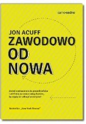 Okładka książki Zawodowo od nowa Jon Acuff