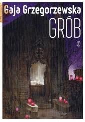 Okładka książki Grób Gaja Grzegorzewska