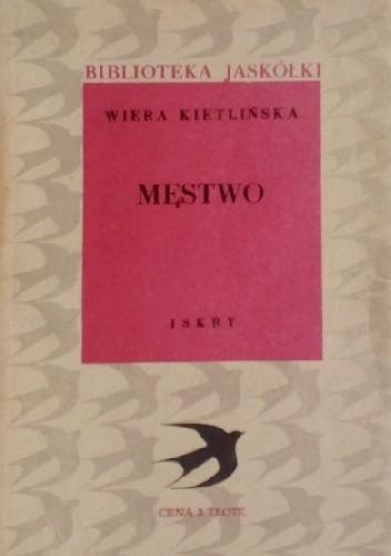Okładka książki Męstwo t. 1 Wiera Kietlinska