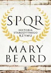 Okładka książki SPQR. Historia starożytnego Rzymu Mary Winifred Beard