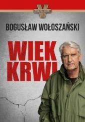 Okładka książki Wiek krwi Bogusław Wołoszański