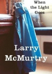 Okładka książki When the Light Goes Larry McMurtry
