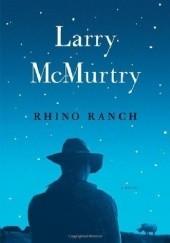Okładka książki Rhino Ranch Larry McMurtry