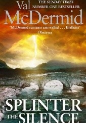 Okładka książki Splinter the Silence Val McDermid