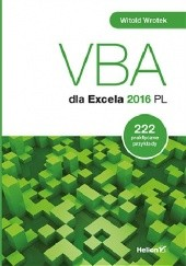 Okładka książki VBA dla Excela 2016 PL. 222 praktyczne przykłady Witold Wrotek