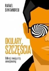 Okładka książki Okulary szczęścia. Odkryj swoją siłę emocjonalną Rafael Santandreu