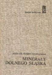 Okładka książki Minerały Dolnego Śląska Hubert Sylwestrzak,Józef Lis