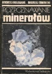 Okładka książki Rozpoznawanie minerałów Andrzej Bolewski,Andrzej Manecki