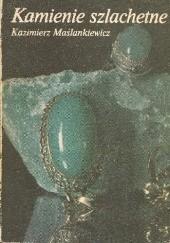 Okładka książki Kamienie szlachetne Kazimierz Maślankiewicz