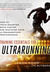 Okładka książki Training Essentials for Ultrarunning Jason Koop
