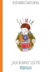 Okładka książki ŚLIMAK. BAJKI BEZ BARIER CZ.VIII NIEDOSŁUCH