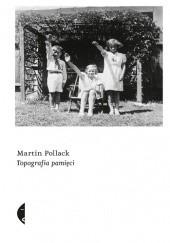 Okładka książki Topografia pamięci Martin Pollack