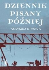 Okładka książki Dziennik pisany później Andrzej Stasiuk