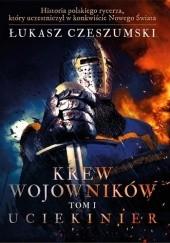 Okładka książki Uciekinier Łukasz Czeszumski