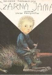 Okładka książki Czarna jama Joanna Papuzińska,Stasys Eidrigevičius