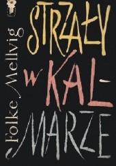Okładka książki Strzały w Kalmarze Folke Mellvig