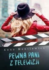 Okładka książki Pewna pani z telewizji Anna Mentlewicz