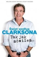 Okładka książki Świat według Clarksona 6. Tak jak mówiłem… Jeremy Clarkson