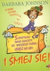 Okładka książki Schowaj swoje zgryzoty do wielkiego pudła usiądź na nim Barbara Johnson