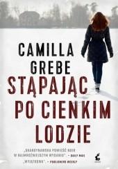 Okładka książki Stąpając po cienkim lodzie Camilla Grebe