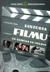 Okładka książki Historia filmu : od Edisona do Nolana Joanna Wojnicka,Rafał Syska