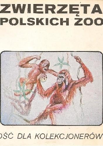 Okładka książki Zwierzęta polskich zoo Alojzy Balcerzak,Witold Tyrakowski