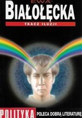 Okładka książki Tkacz Iluzji Ewa Białołęcka