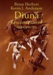 Okładka książki Diuna. Krucjata przeciw maszynom Brian Patrick Herbert,Kevin J. Anderson