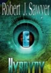 Okładka książki Hybrydy Robert J. Sawyer