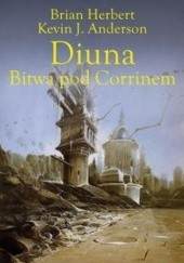 Okładka książki Diuna. Bitwa pod Corrinem Brian Patrick Herbert,Kevin J. Anderson