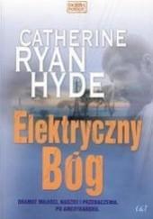 Okładka książki Elektryczny Bóg Catherine Ryan-Hyde