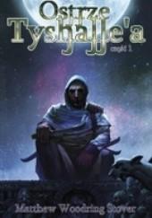 Okładka książki Ostrze Tyshallea, część 1 Matthew Woodring Stover