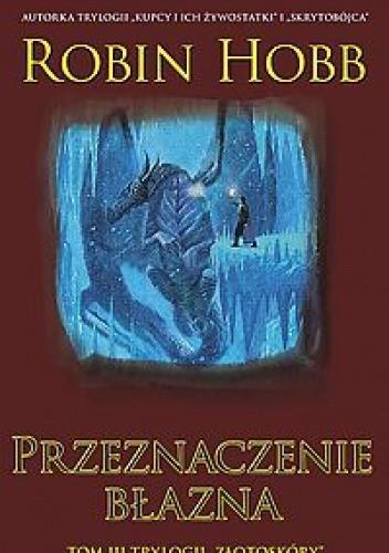 Okładka książki Przeznaczenie błazna cz.2 Robin Hobb