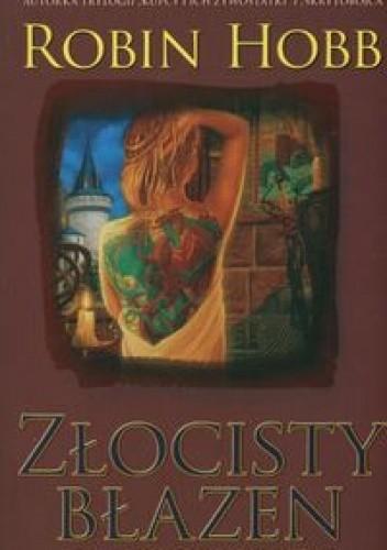 Okładka książki Złocisty Błazen Robin Hobb