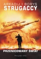 Okładka książki Przenicowany świat Arkadij Strugacki,Borys Strugacki