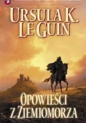 Okładka książki Opowieści z Ziemiomorza Ursula K. Le Guin