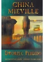 Okładka książki Dworzec Perdido China Miéville