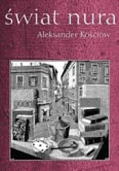 Okładka książki Świat nura Aleksander Kościów