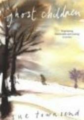 Okładka książki Ghost Children Sue Townsend