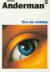 Okładka książki Gra na zwłokę Janusz Anderman