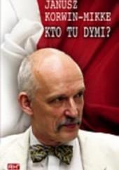 Okładka książki Kto tu dymi? Janusz Korwin-Mikke