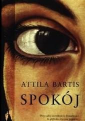 Okładka książki Spokój Attila Bartis