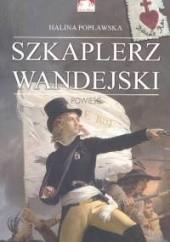 Okładka książki Szkaplerz Wandejski Halina Popławska